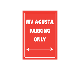 Bike It Aluminium Parking Sign - MV Agusta Parking Only